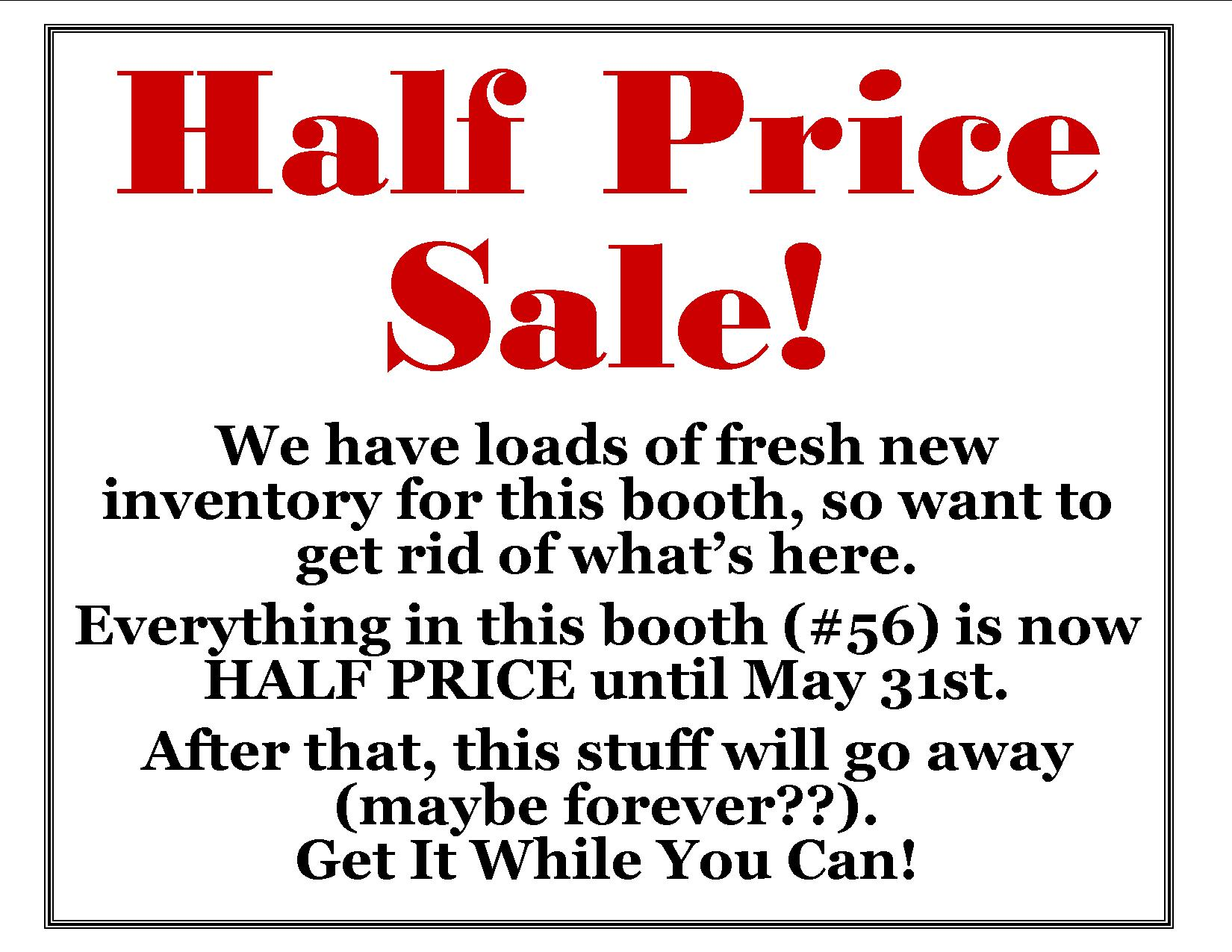 Half Price Sale at Our Booth at the Undercover Flea Market & Antique Mall in Oxford!
